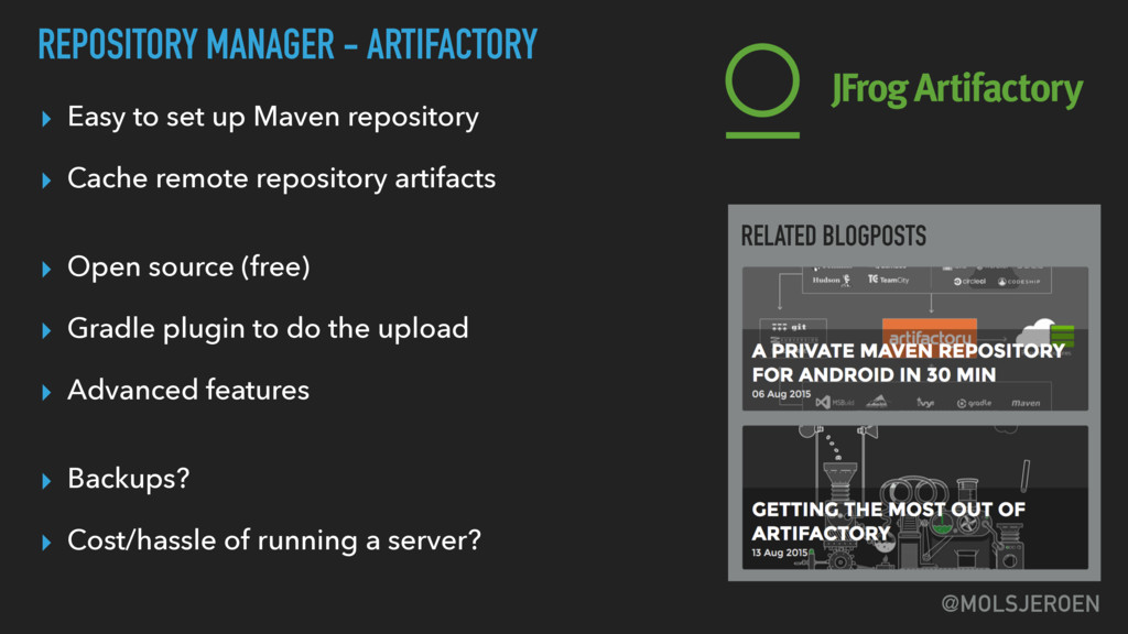 @MOLSJEROEN ▸ Easy to set up Maven repository ▸...