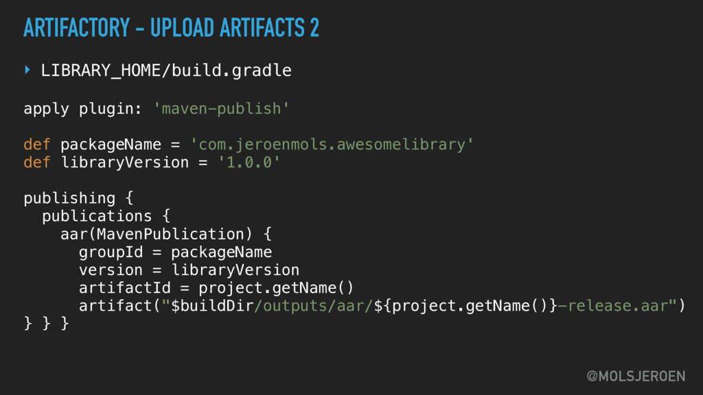 @MOLSJEROEN ARTIFACTORY - UPLOAD ARTIFACTS 2 ‣ ...