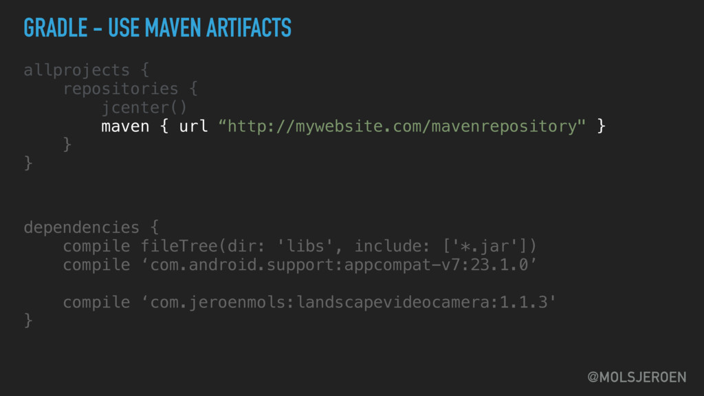 @MOLSJEROEN GRADLE - USE MAVEN ARTIFACTS allpro...