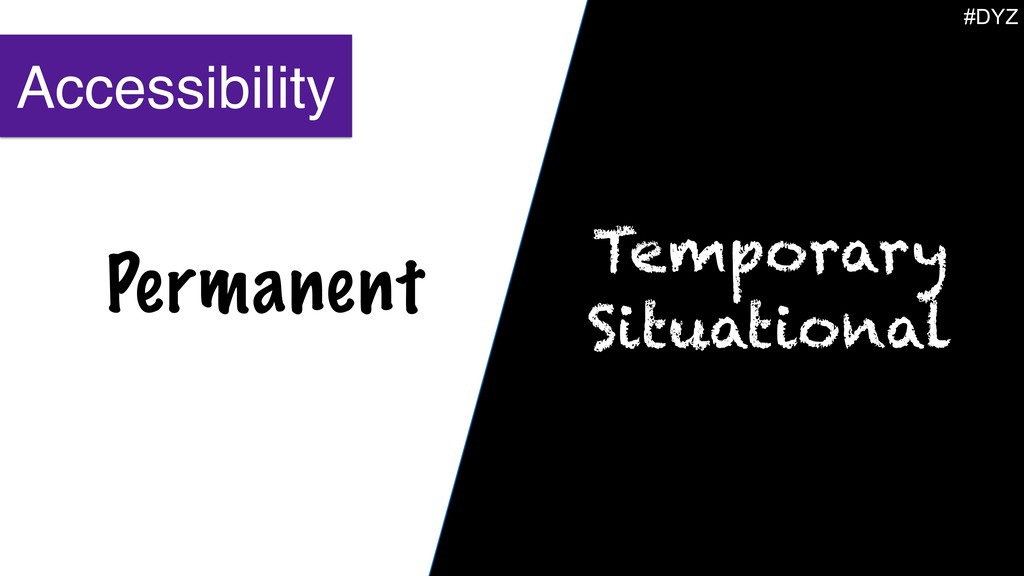 Permanent Temporary Situational Accessibility #...