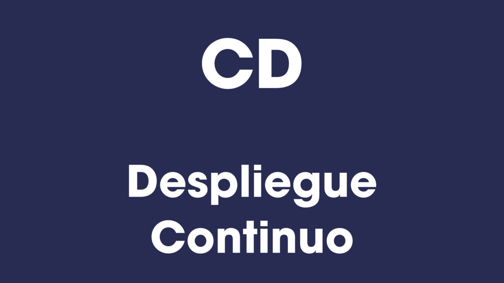 Despliegue Continuo CD