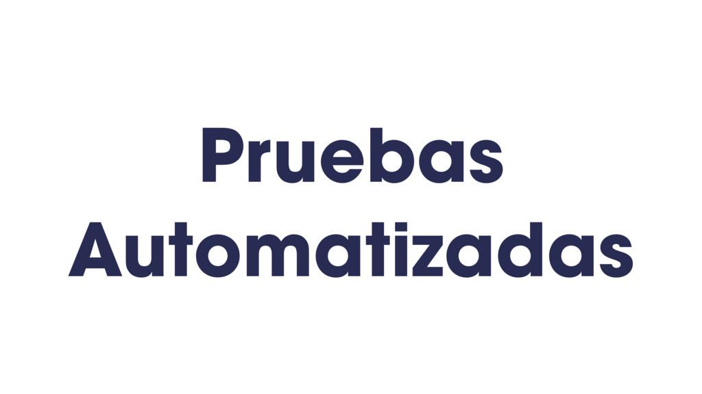 Pruebas Automatizadas
