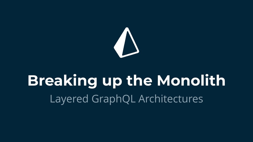Layered GraphQL Architectures Breaking up the M...