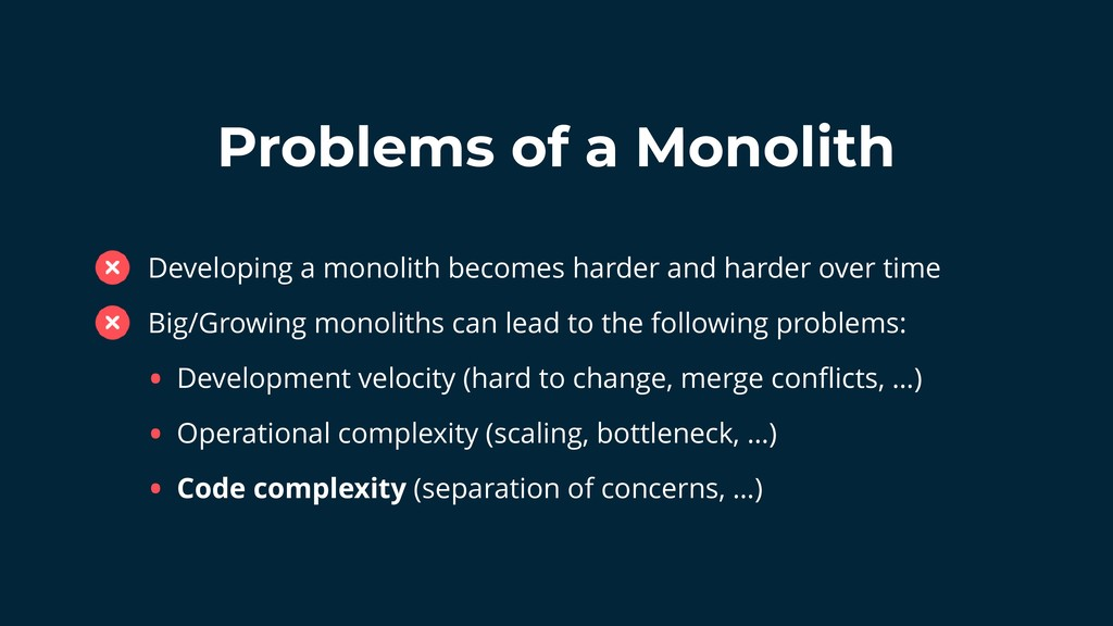 Problems of a Monolith Developing a monolith be...
