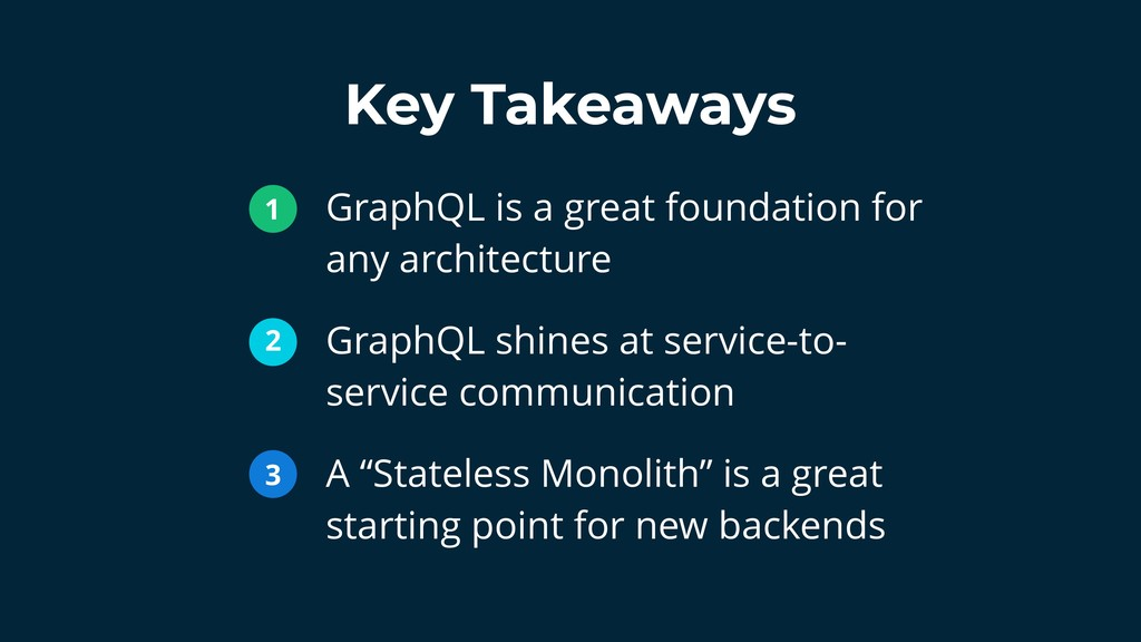 Key Takeaways GraphQL is a great foundation for...