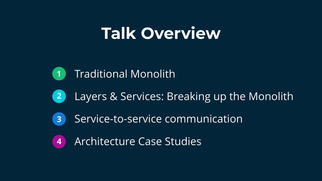 Talk Overview Traditional Monolith Layers & Ser...