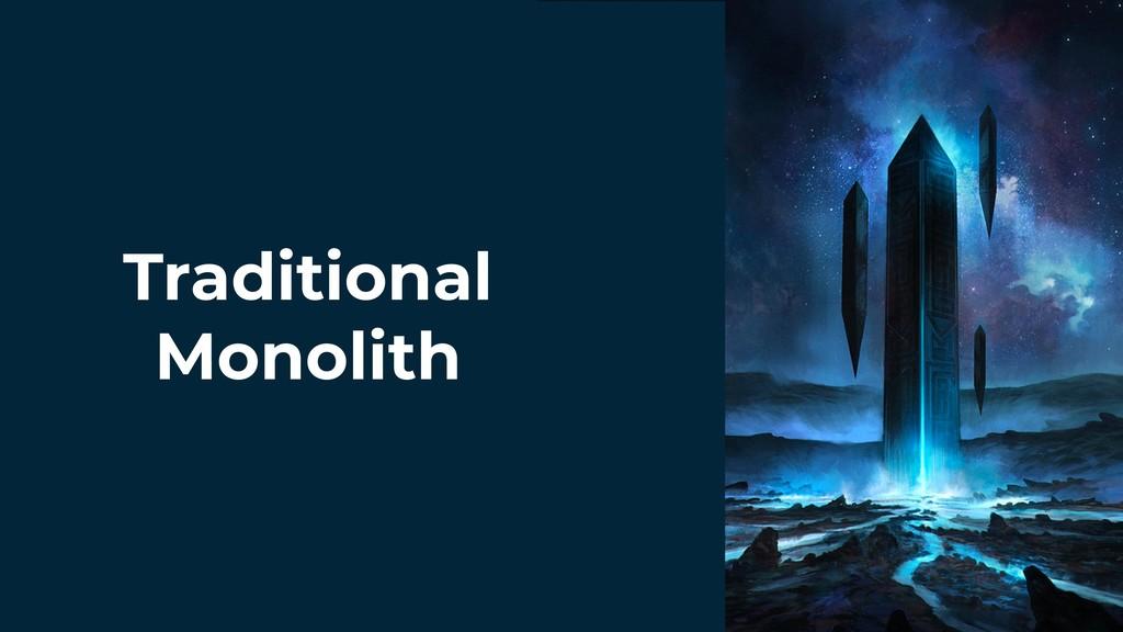 Traditional Monolith