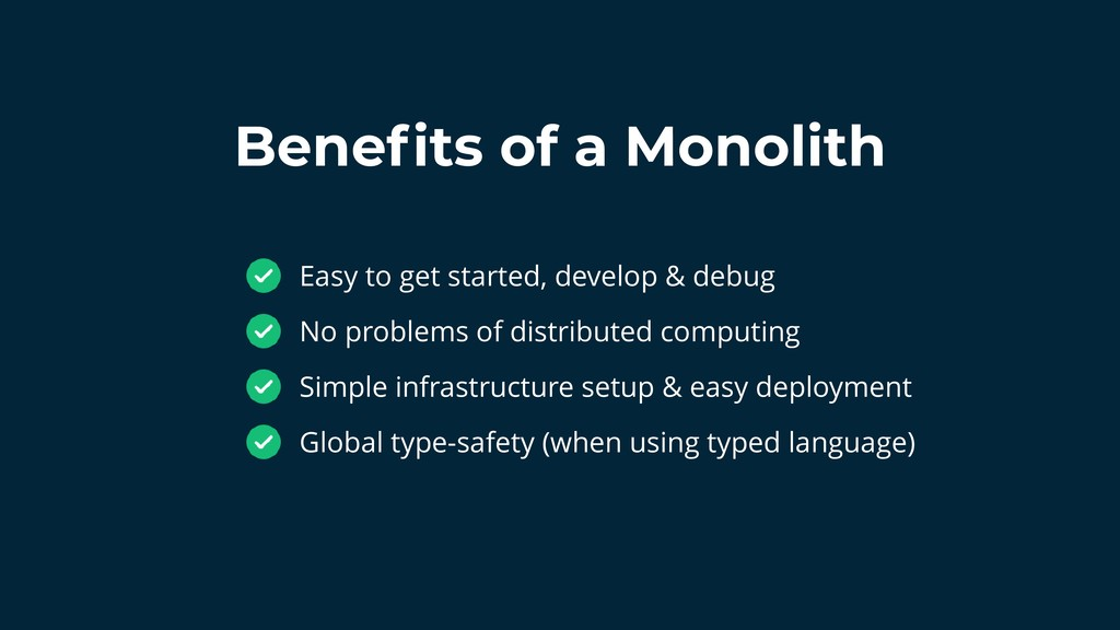 Benefits of a Monolith Easy to get started, deve...