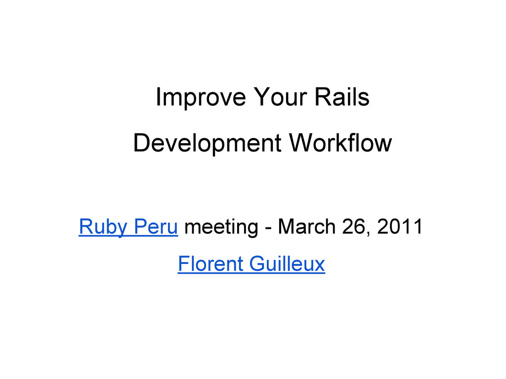 Improve Your Rails Development Workflow Ruby Pe...