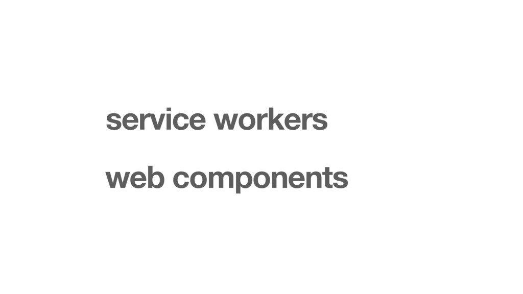 service workers web components