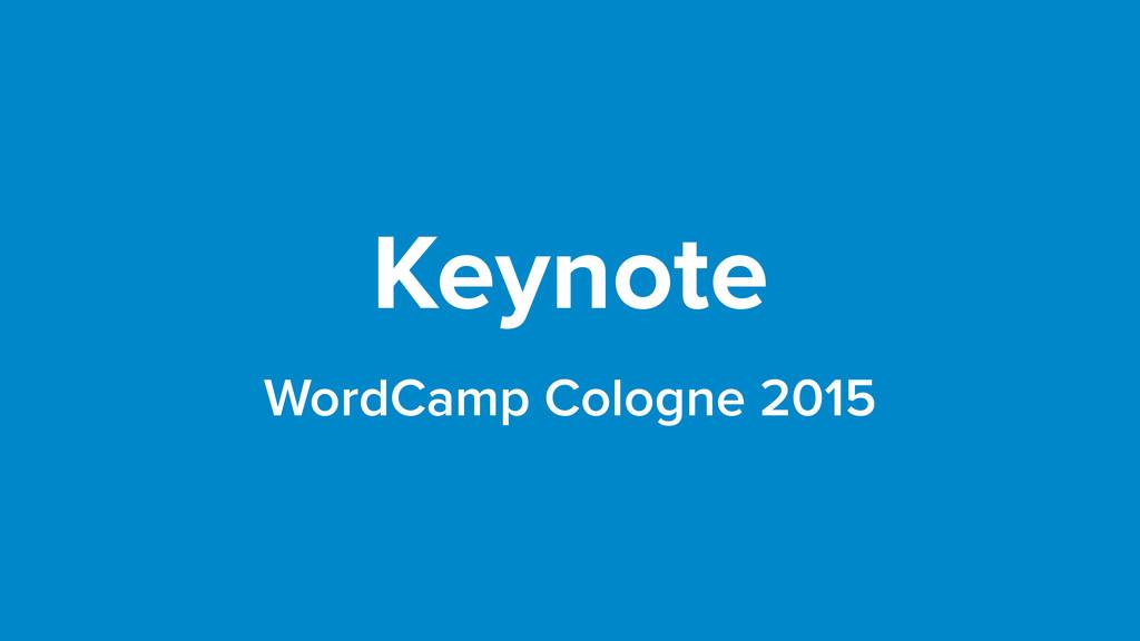 Keynote WordCamp Cologne 2015