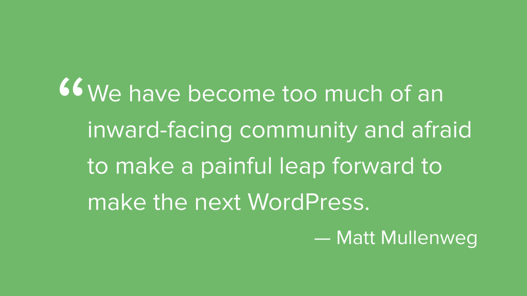 We have become too much of an inward-facing com...