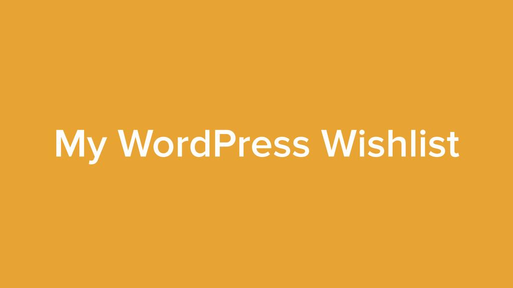 My WordPress Wishlist