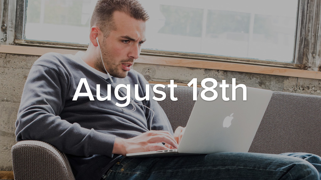 August 18th