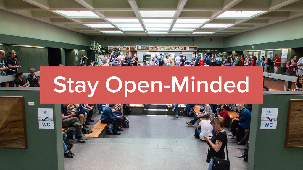 Stay Open-Minded