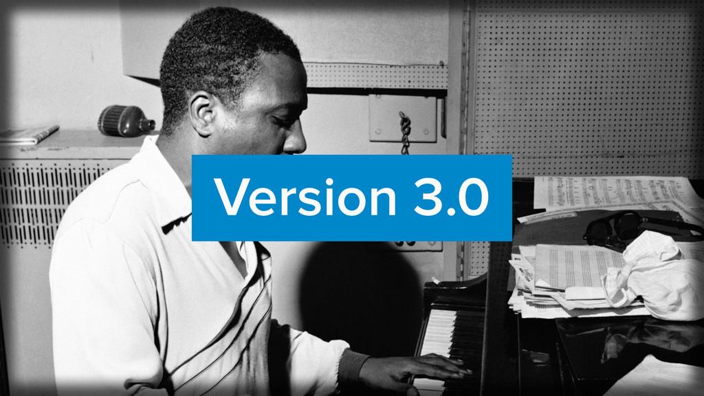 Version 3.0