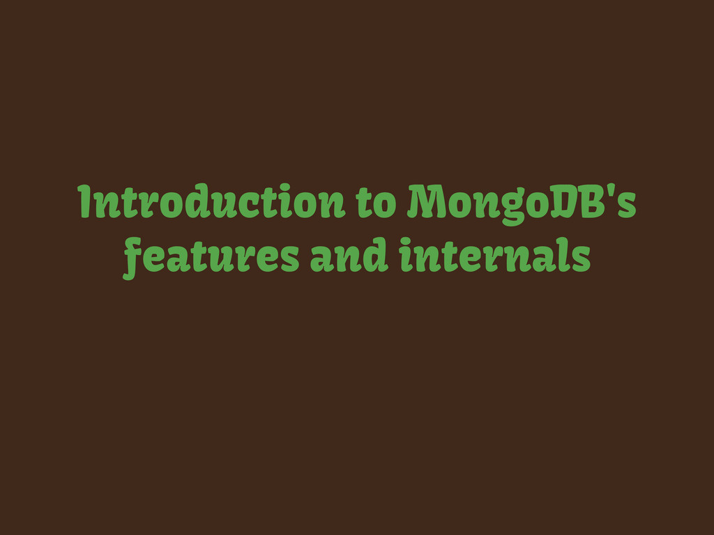 Introduction to MongoDB's features and internals