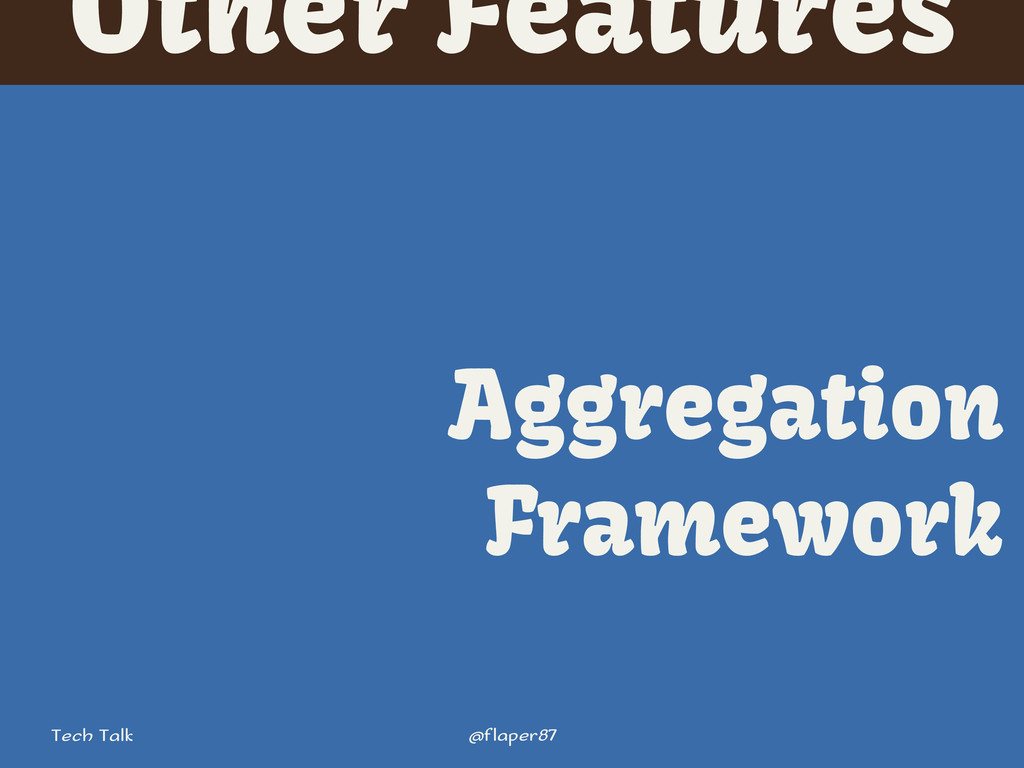 @flaper87 Tech Talk Other Features Aggregation ...