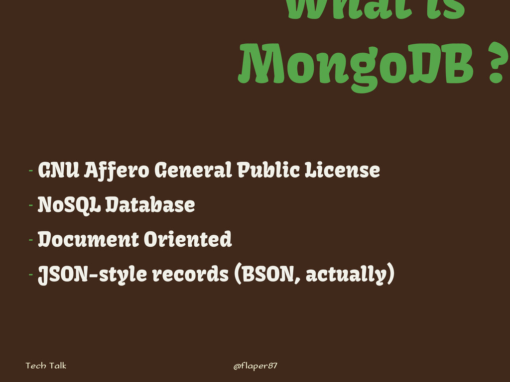 Tech Talk @flaper87 What is MongoDB ? - GNU Aff...