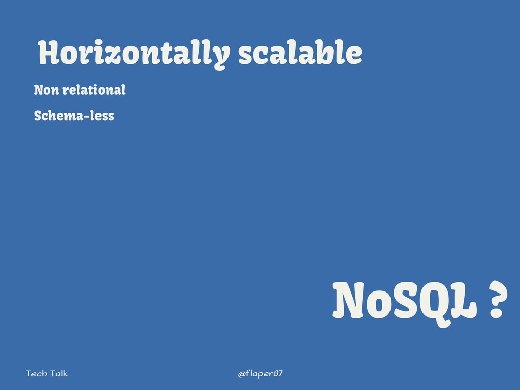 @flaper87 Tech Talk Horizontally scalable Non r...