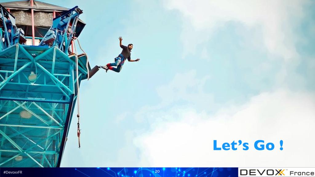 #DevoxxFR 20 Let's Go !