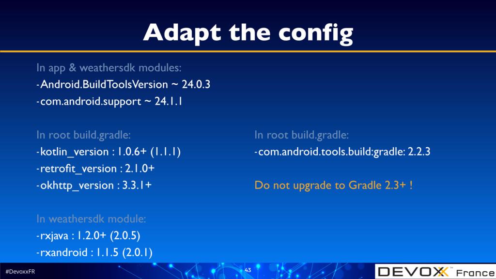 #DevoxxFR 43 Adapt the config In app & weathers...