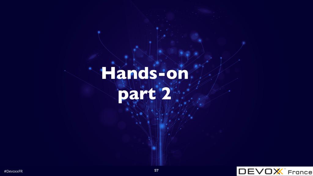 #DevoxxFR 57 Hands-on part 2