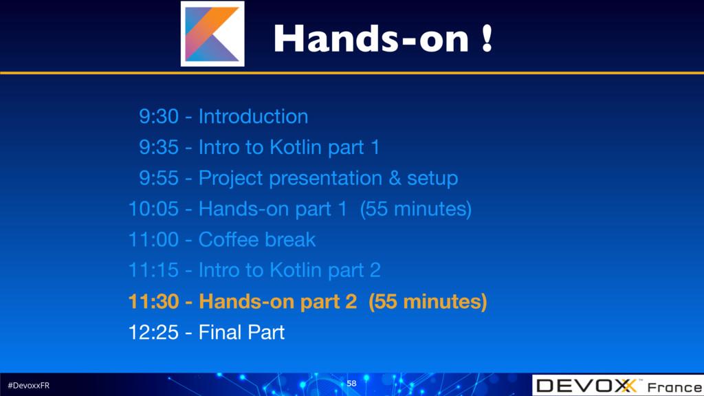 #DevoxxFR 58 9:30 - Introduction  9:35 - Intro ...