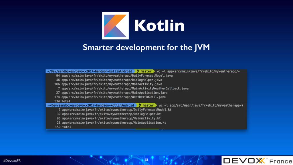 #DevoxxFR 61 Smarter development for the JVM Ko...