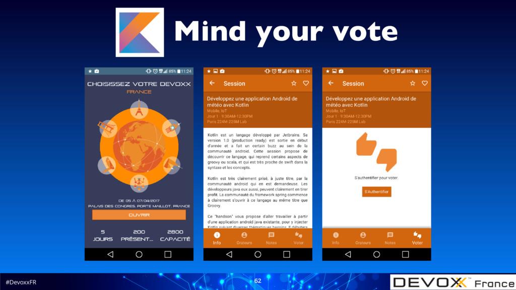 #DevoxxFR 62 Mind your vote