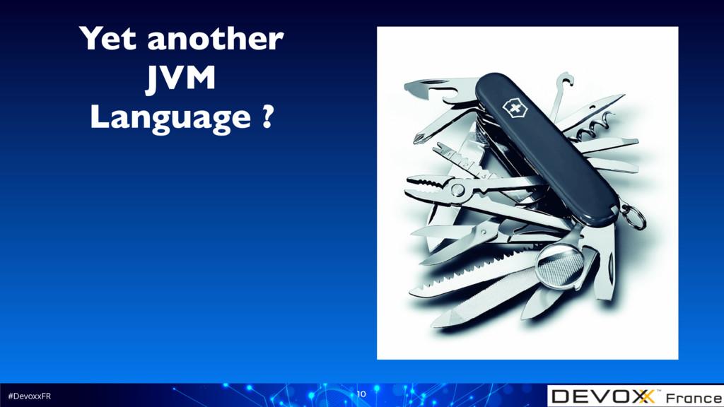 #DevoxxFR 10 Yet another JVM Language ?