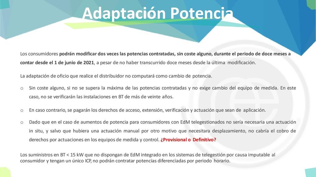 Adaptación Potencia Los consumidores podrán mod...