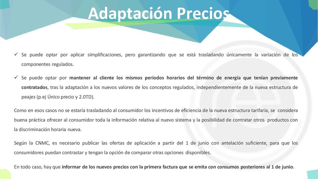 Adaptación Precios ✓ Se puede optar por aplicar...
