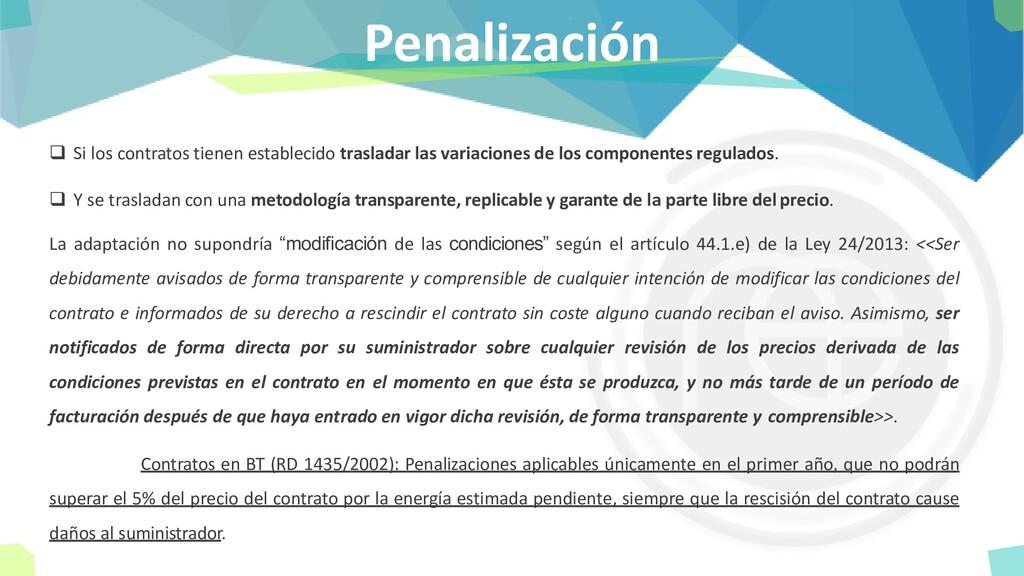 Penalización ❑ Si los contratos tienen establec...