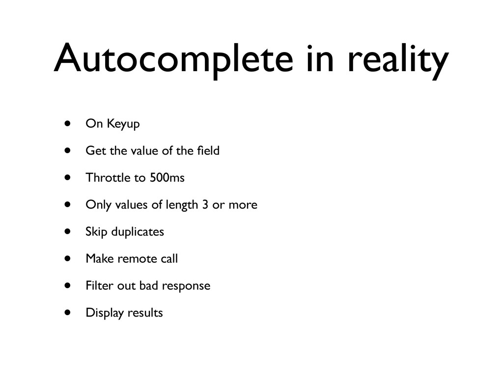 Autocomplete in reality • On Keyup • Get the va...
