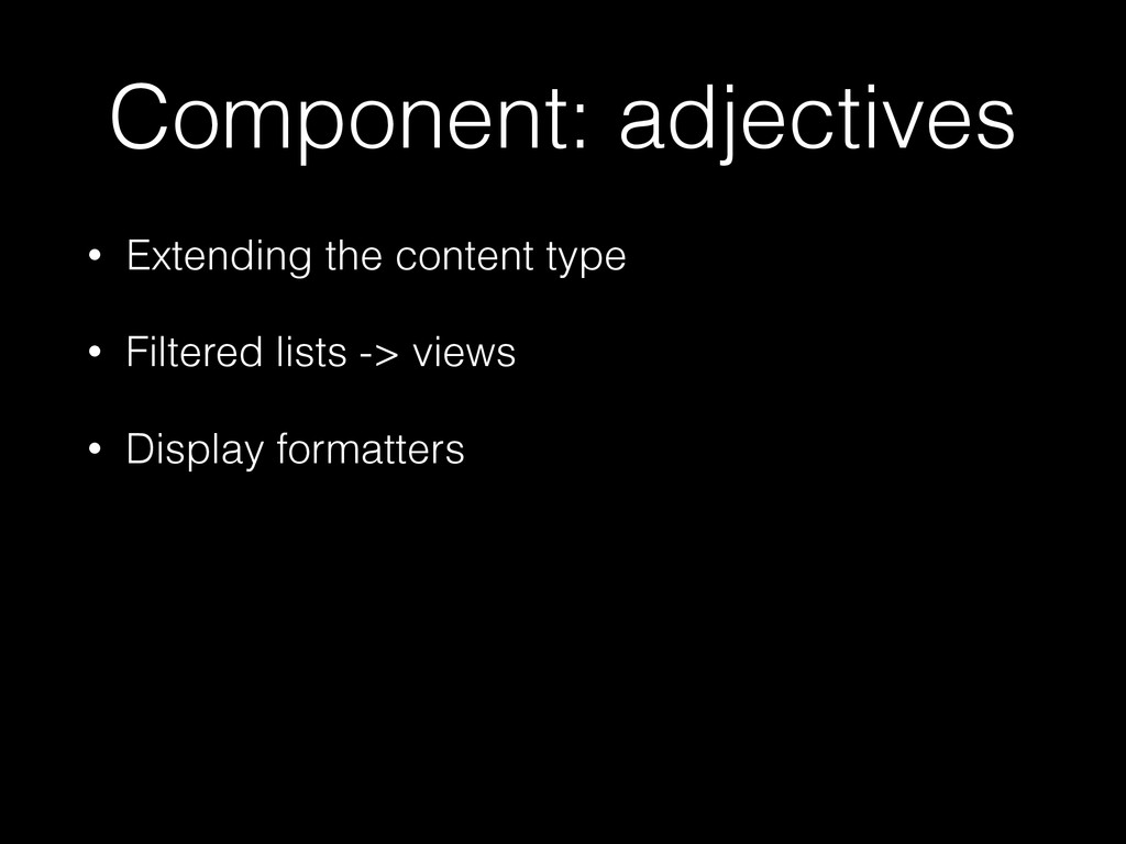 Component: adjectives • Extending the content t...
