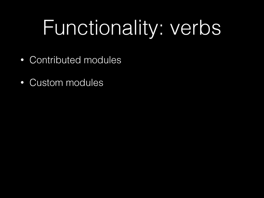 Functionality: verbs • Contributed modules • Cu...