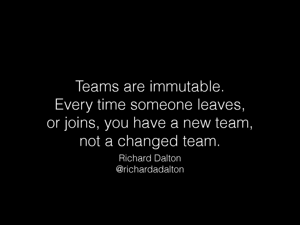 Teams are immutable.  Every time someone leave...