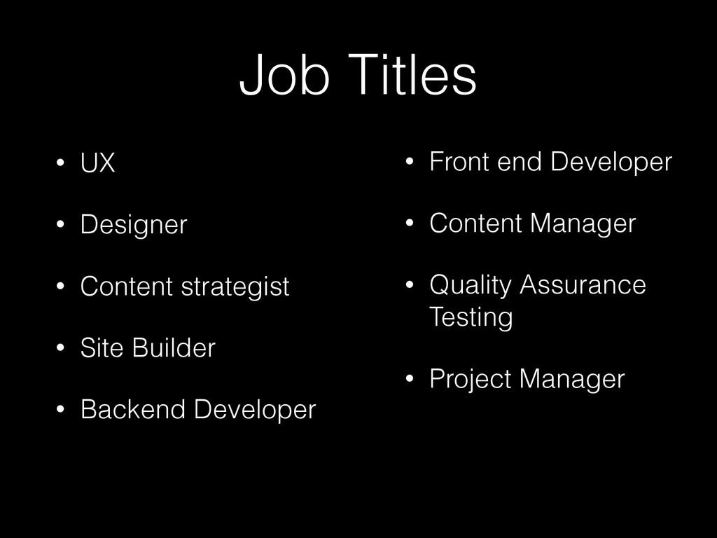 Job Titles • UX • Designer • Content strategist...