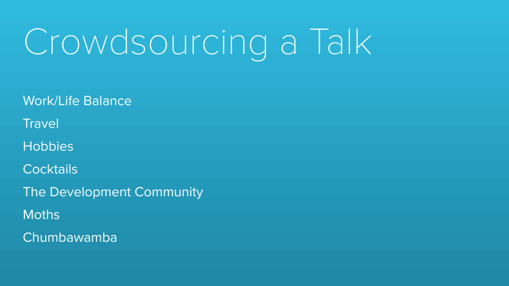 Crowdsourcing a Talk Work/Life Balance Travel H...