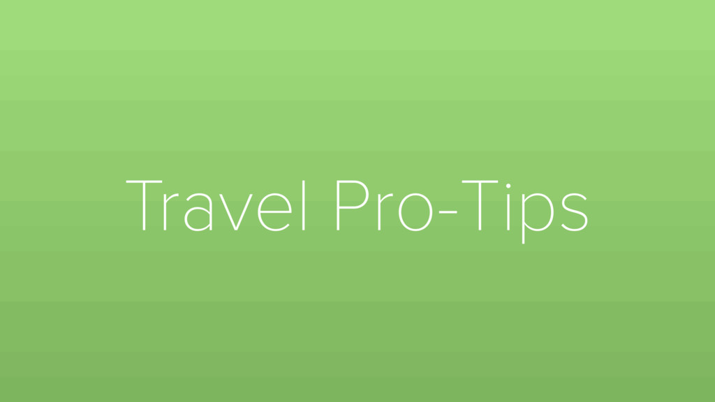 Travel Pro-Tips