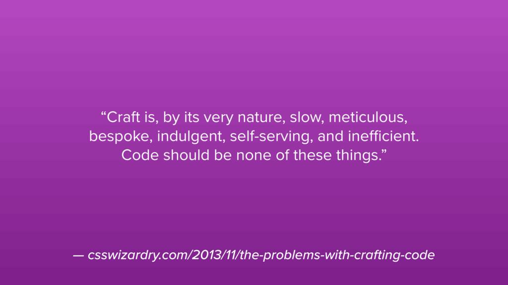 — csswizardry.com/2013/11/the-problems-with-cra...