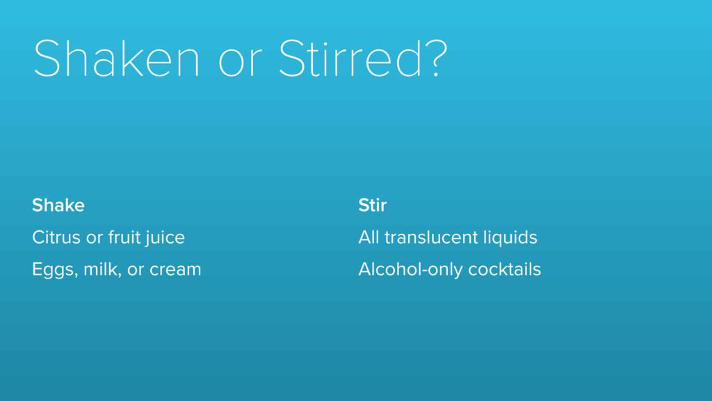 Shaken or Stirred? Shake Citrus or fruit juice ...