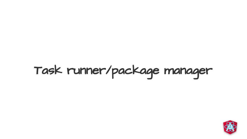Task runner/package manager