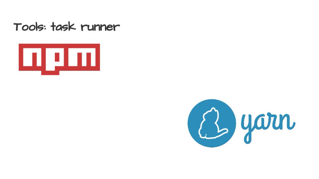 Tools: task runner