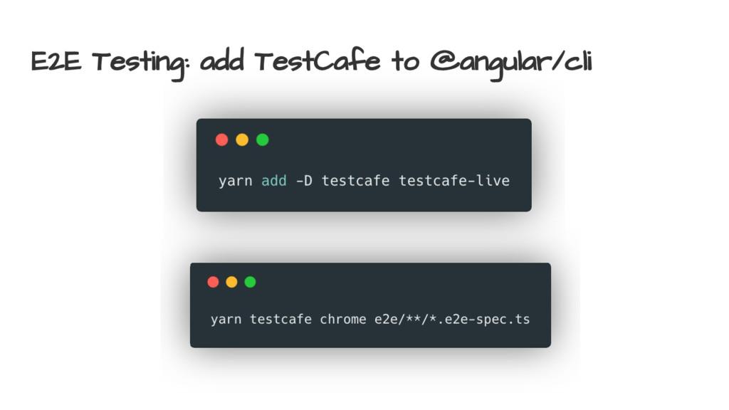 E2E Testing: add TestCafe to @angular/cli