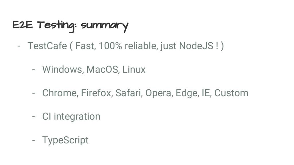 E2E Testing: summary - TestCafe ( Fast, 100% re...