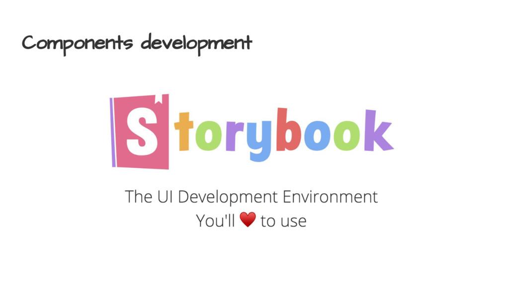 Components development
