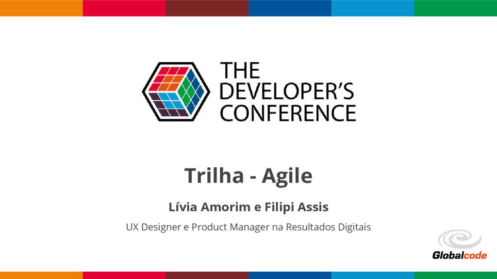 Globalcode – Open4education Trilha - Agile Lívi...