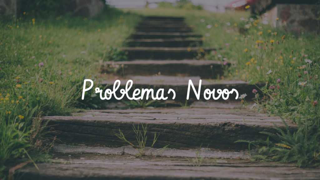 Problemas Novos